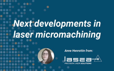 Next developments in laser micromachining