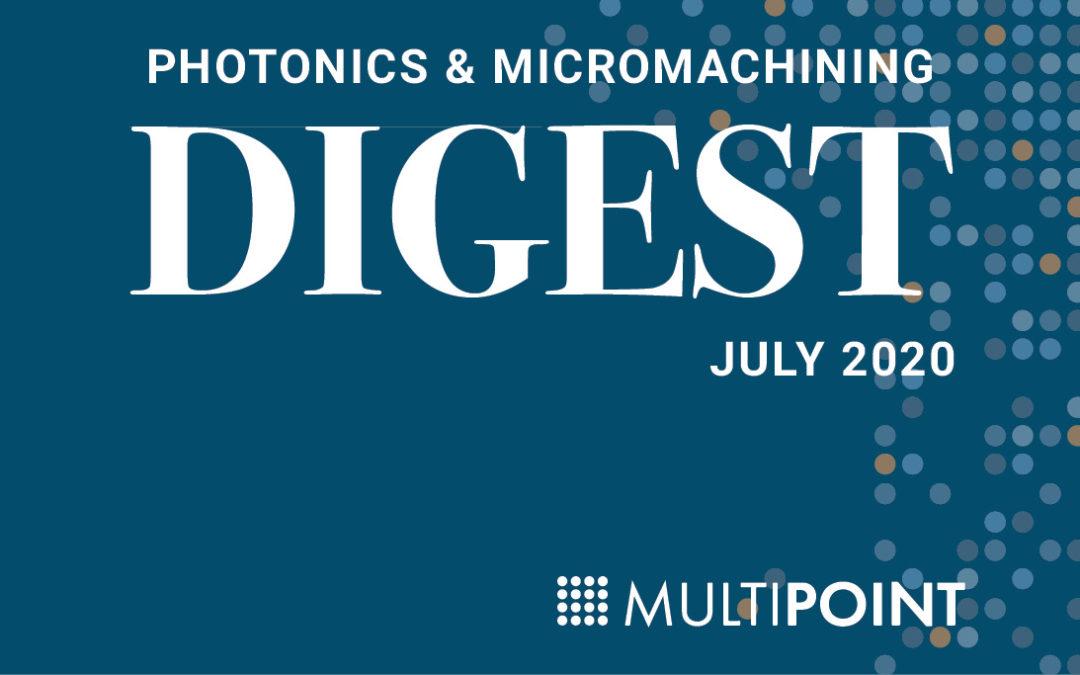 Photonics & Micromachining DIGEST: July 2020